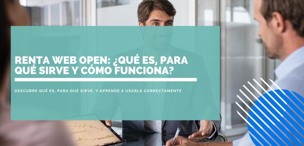 Renta Web Open: ¿Qué es, para qué sirve y cómo funciona?